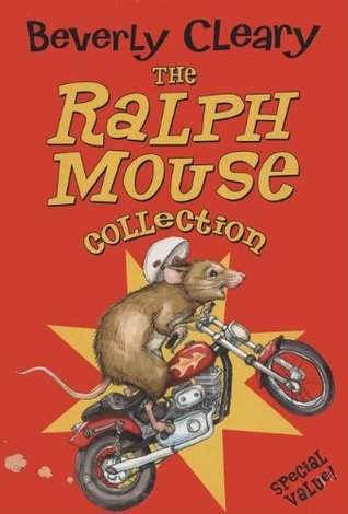 The Ralph Mouse Collection by Beverly Cleary
