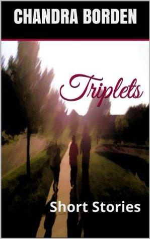 Triplets: Short Stories (Triplets Series Volume 1)