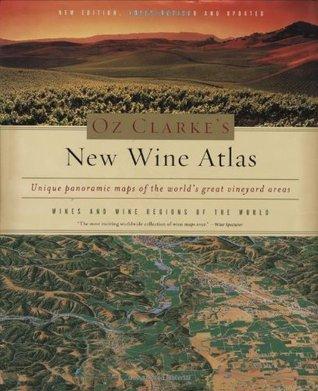 oz-clarke-s-new-wine-atlas-wines-and-wine-regions-of-the-world