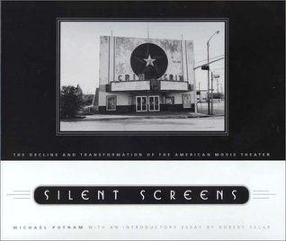 Silent Screens: The Decline and Transformation of the American Movie Theater