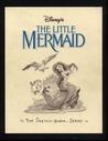 Walt Disney's Little Mermaid: The Sketchbooks Series