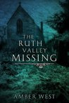 The Ruth Valley Missing by Amber West