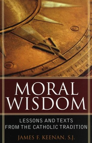 Moral Wisdom: Lesson and Text from the Catholic Tradition