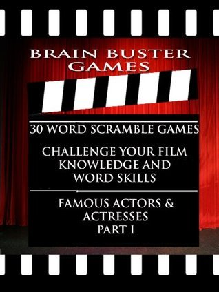 Brain Buster Games: 30 Word Scramble Puzzles To Challenge Your Film Knowledge and Word Skills