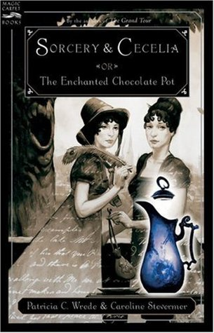 Sorcery & Cecelia: or The Enchanted Chocolate Pot Book Cover