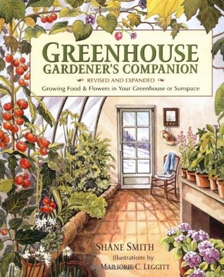 Greenhouse Gardener's Companion, Revised by Shane Smith