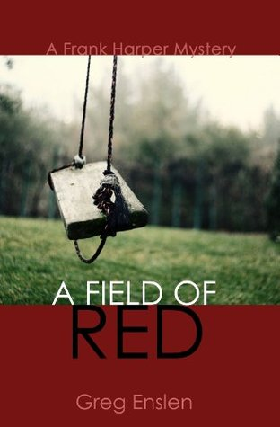 A Field of Red (Frank Harper Mysteries, #1)