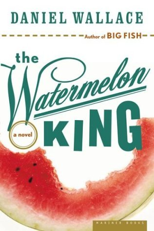 Ebook The Watermelon King by Daniel Wallace DOC!