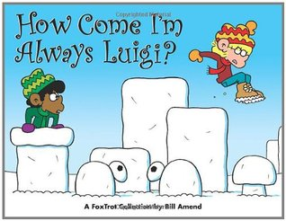 How Come I'm Always Luigi? by Bill Amend