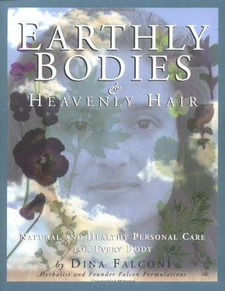 Earthly Bodies & Heavenly Hair by Dina Falconi