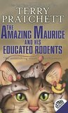 The Amazing Maurice and His Educated Rodents by Terry Pratchett