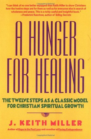 A Hunger for Healing by J. Keith Miller