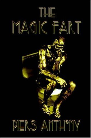 The Magic Fart by Piers Anthony