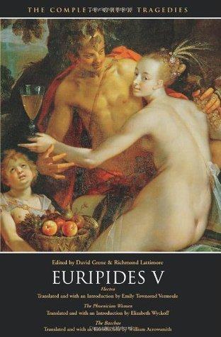 Euripides V: Electra / The Phoenician Women / The Bacchae