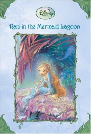 Rani in the Mermaid Lagoon (Tales of Pixie Hollow, #5)
