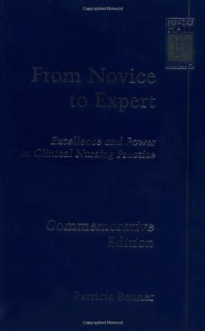 From Novice to Expert: Excellence and Power in Clinical Nursing Practice, Commemorative Edition