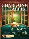 A Bone to Pick by Charlaine Harris