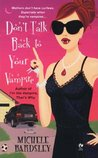 Don't Talk Back To Your Vampire (Broken Heart #2)