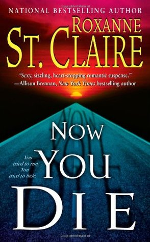 Now You Die by Roxanne St. Claire