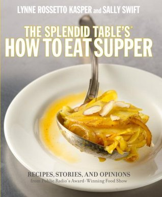 The Splendid Table's How to Eat Supper