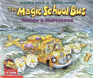 The Magic School Bus Inside a Hurricane (The Magic School Bus, #7)