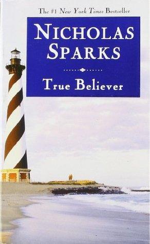 True Believer by Nicholas Sparks