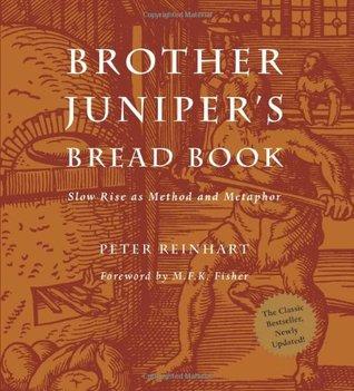 Brother Juniper's Bread Book by Peter Reinhart