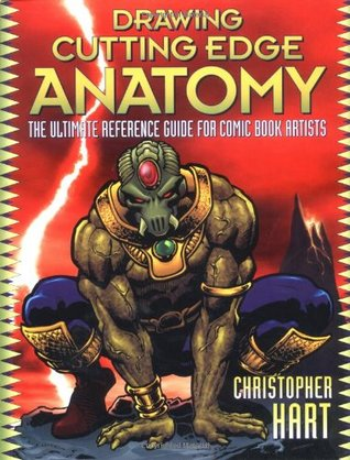 Drawing Cutting Edge Anatomy: The Ultimate Reference Guide for Comic ...