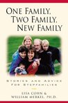 One Family, Two Family, New Family: Stories and Advice for Stepfamilies