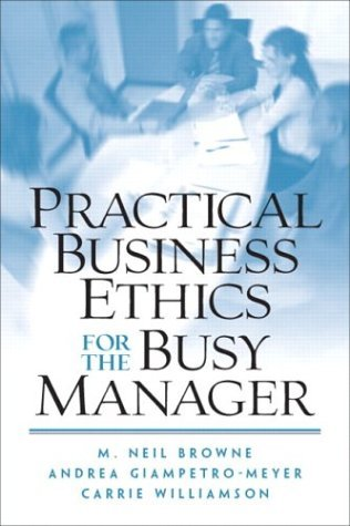Practical Business Ethics for the Busy M...