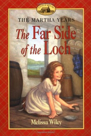 The Far Side of the Loch by Melissa Wiley