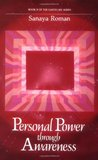 Personal Power through Awareness by Sanaya Roman