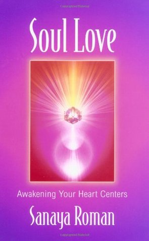 Soul Love: Awakening Your Heart Centers (Soul Life, #1)