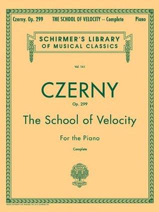 The School of Velocity, Op. 299 (Complete): Piano Technique