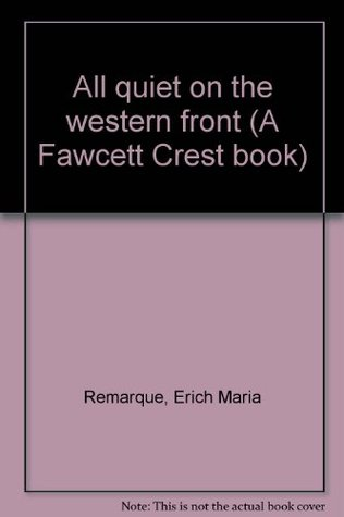 All Quiet on the Western Front (Crest Book, No. R941)