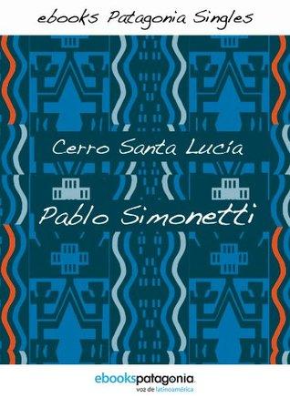 Cerro Santa Lucía (ebooks Patagonia Singles)