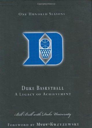 100 Years of Duke Basketball by Bill Brill