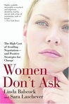 Women Don't Ask: ...