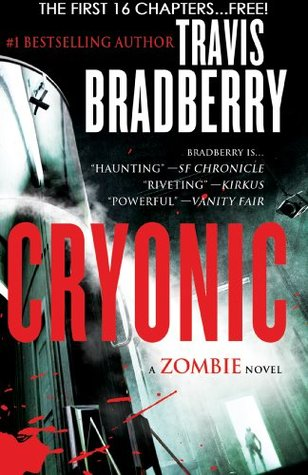 Cryonic: A Zombie Novel -- Free Preview -- The First 16 Chapters