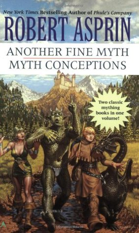 Another Fine Myth / Myth Conceptions by Robert Lynn Asprin