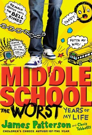 Middle School: The Worst Years of My Life (Midde School, #1)