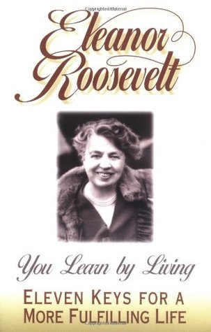 You Learn by Living by Eleanor Roosevelt