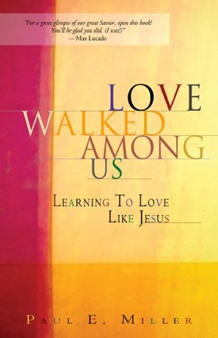 love-walked-among-us-learning-to-love-like-jesus