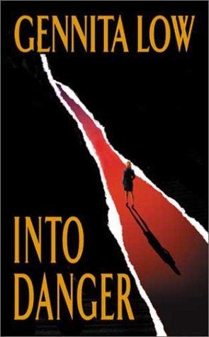 Into Danger by Gennita Low