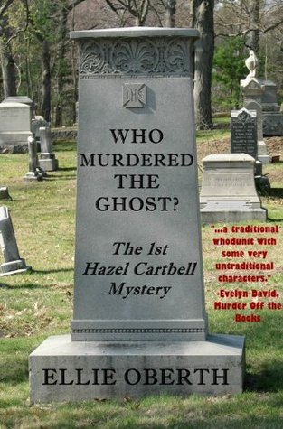 WHO MURDERED THE GHOST? (A Hazel Cartbell Mystery)