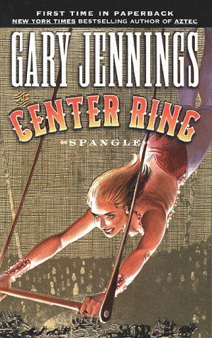 The Center Ring by Gary Jennings