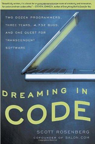 Dreaming in Code by Scott Rosenberg