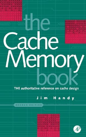 The Cache Memory Book (The Morgan Kaufmann Series in Computer Architecture and Design)