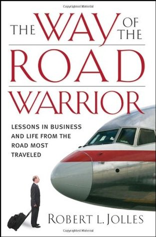 the-way-of-the-road-warrior-lessons-in-business-and-life-from-the-road-most-traveled