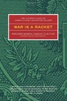 War is a Racket by Smedley D. Butler